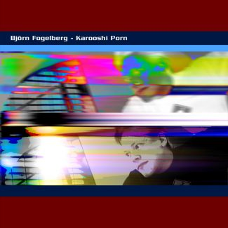 Björn Fogelberg - Karooshi Porn