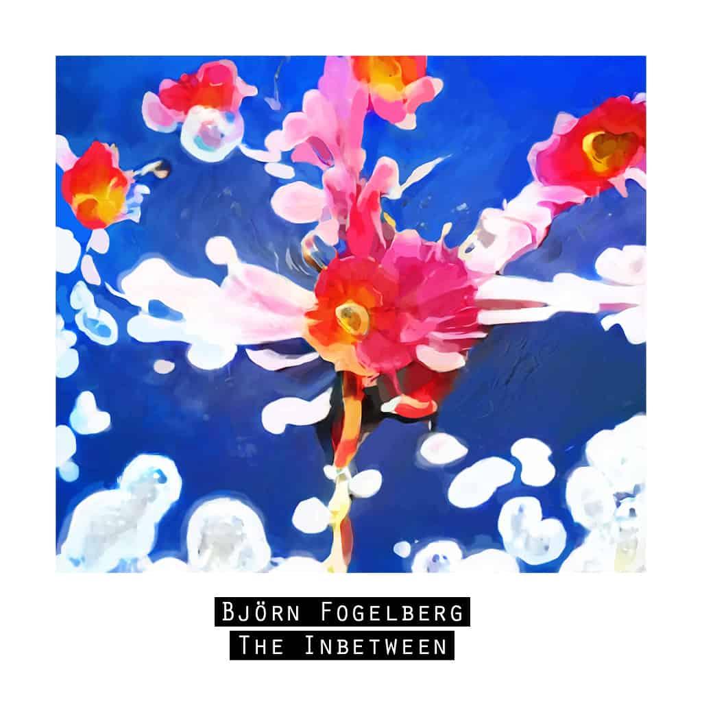 Bjorn Fogelberg - The Inbetween